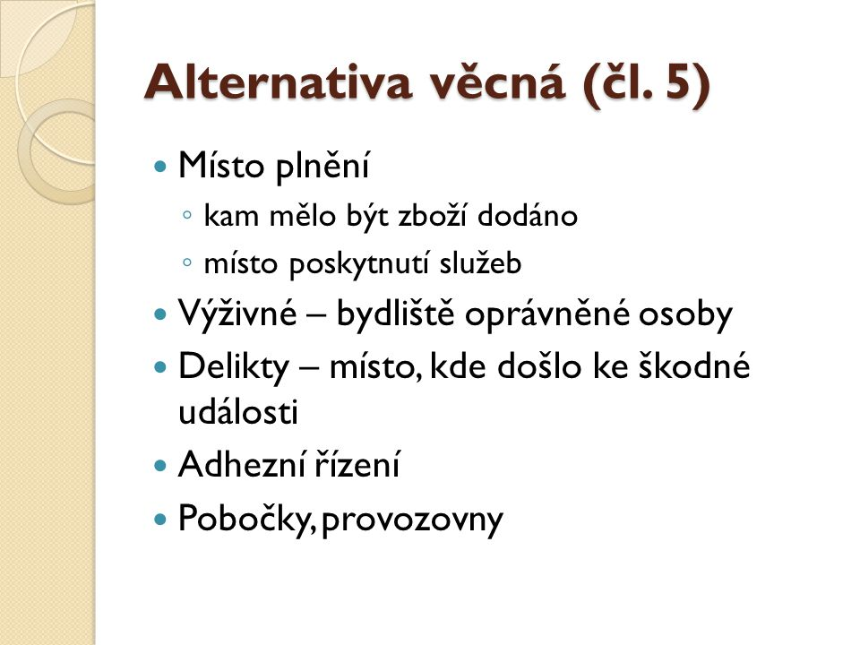 Alternativa věcná (čl. 5)