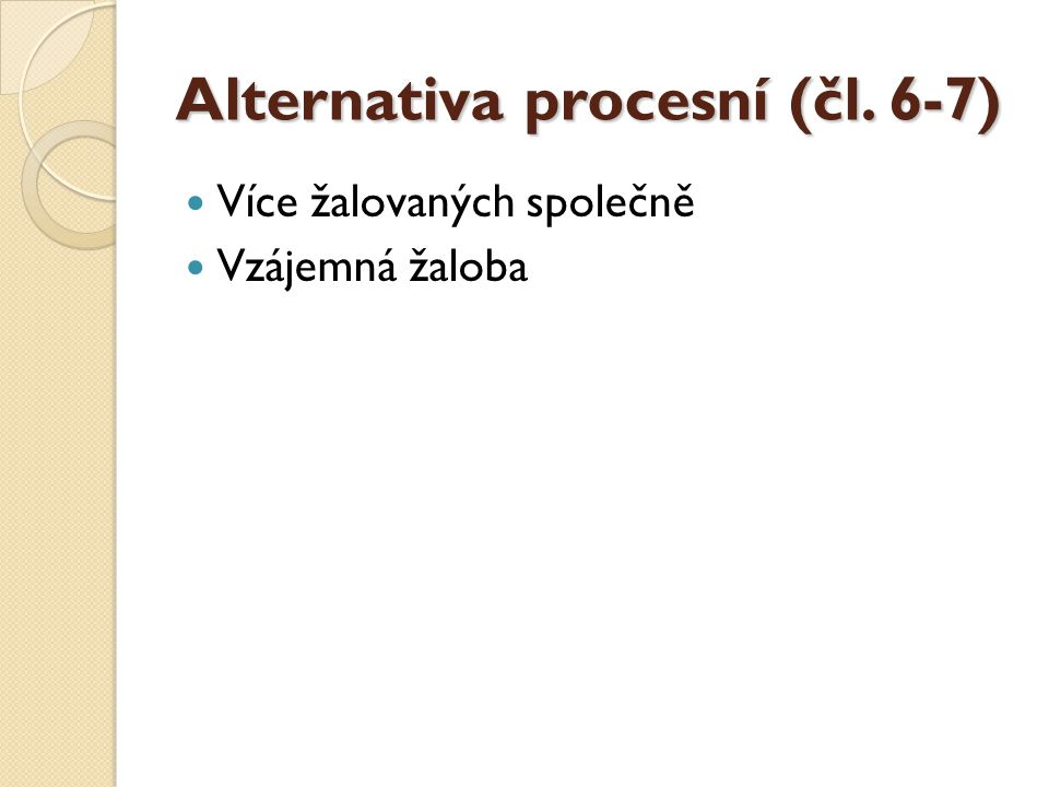 Alternativa procesní (čl. 6-7)