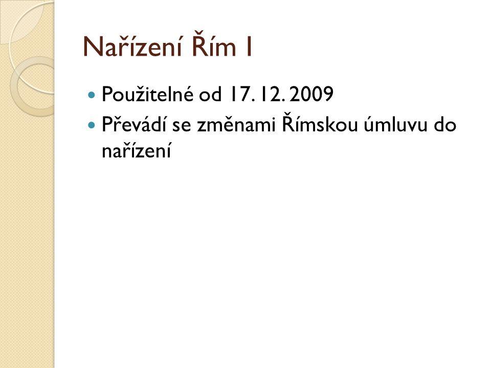 Nařízení Řím I Použitelné od 17. 12. 2009