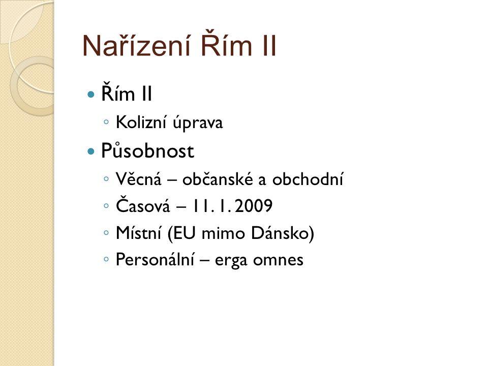 Nařízení Řím II Řím II Působnost Kolizní úprava