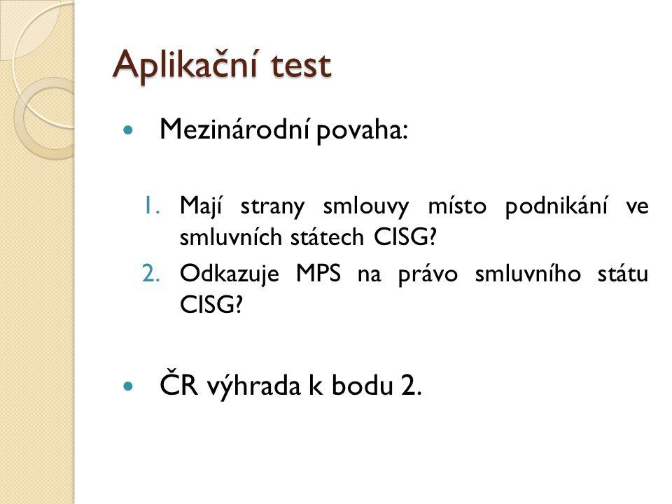 Aplikační test Mezinárodní povaha: ČR výhrada k bodu 2.