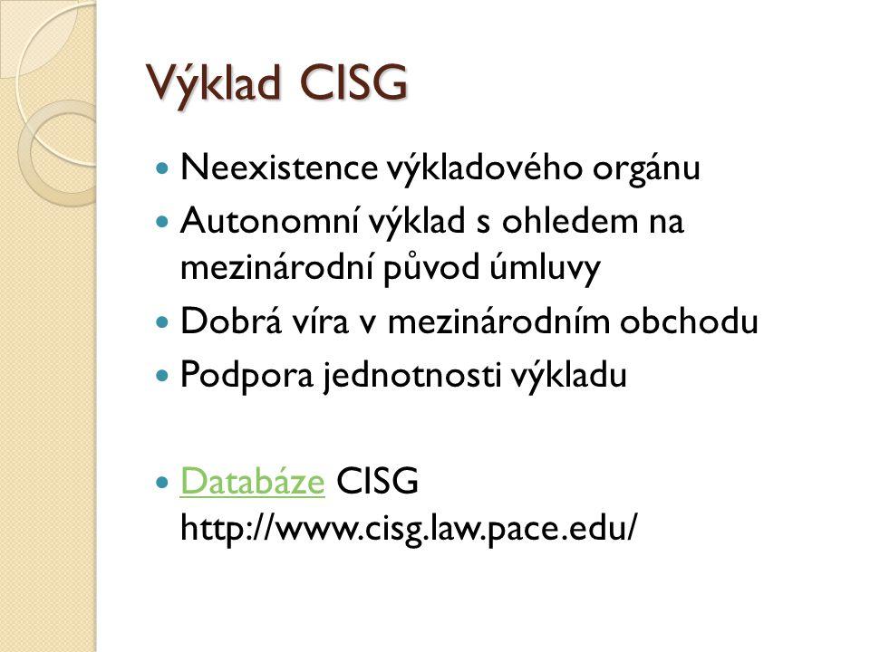 Výklad CISG Neexistence výkladového orgánu