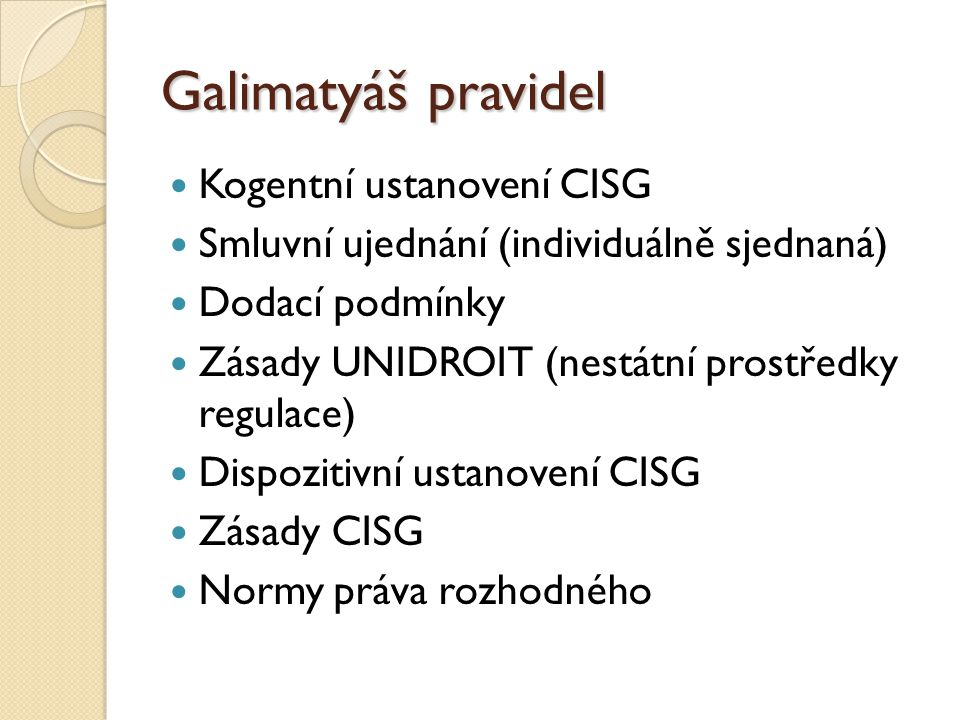 Galimatyáš pravidel Kogentní ustanovení CISG