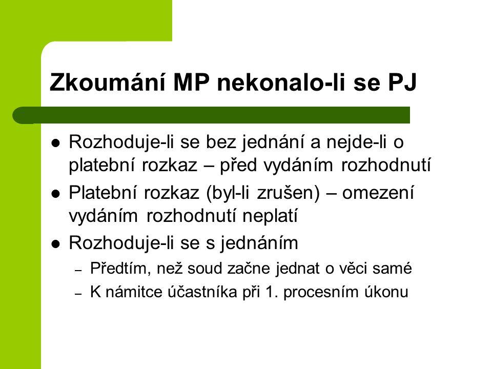 Zkoumání MP nekonalo-li se PJ