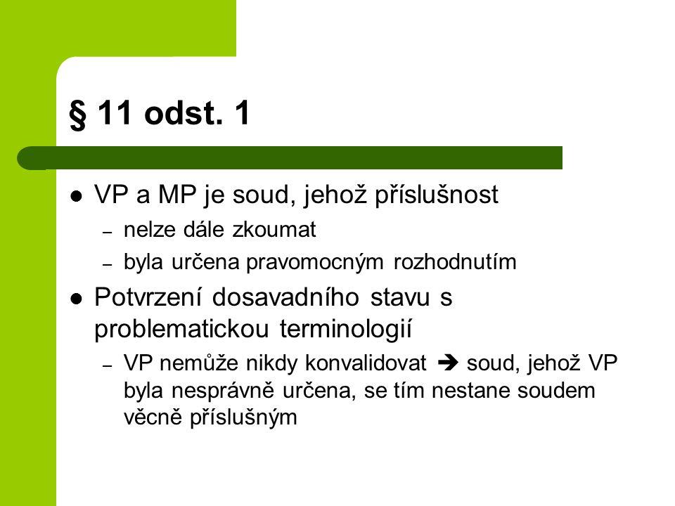 § 11 odst. 1 VP a MP je soud, jehož příslušnost