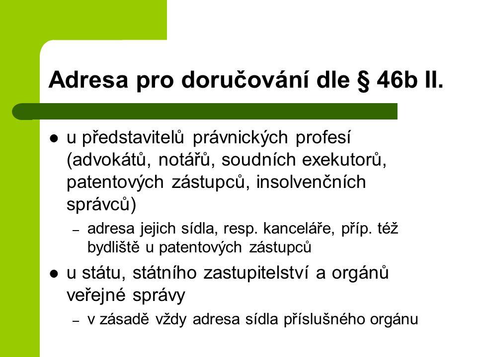 Adresa pro doručování dle § 46b II.