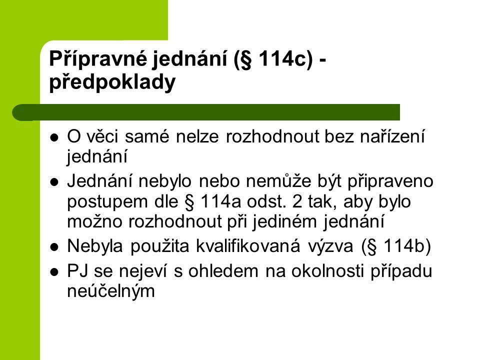 Přípravné jednání (§ 114c) - předpoklady