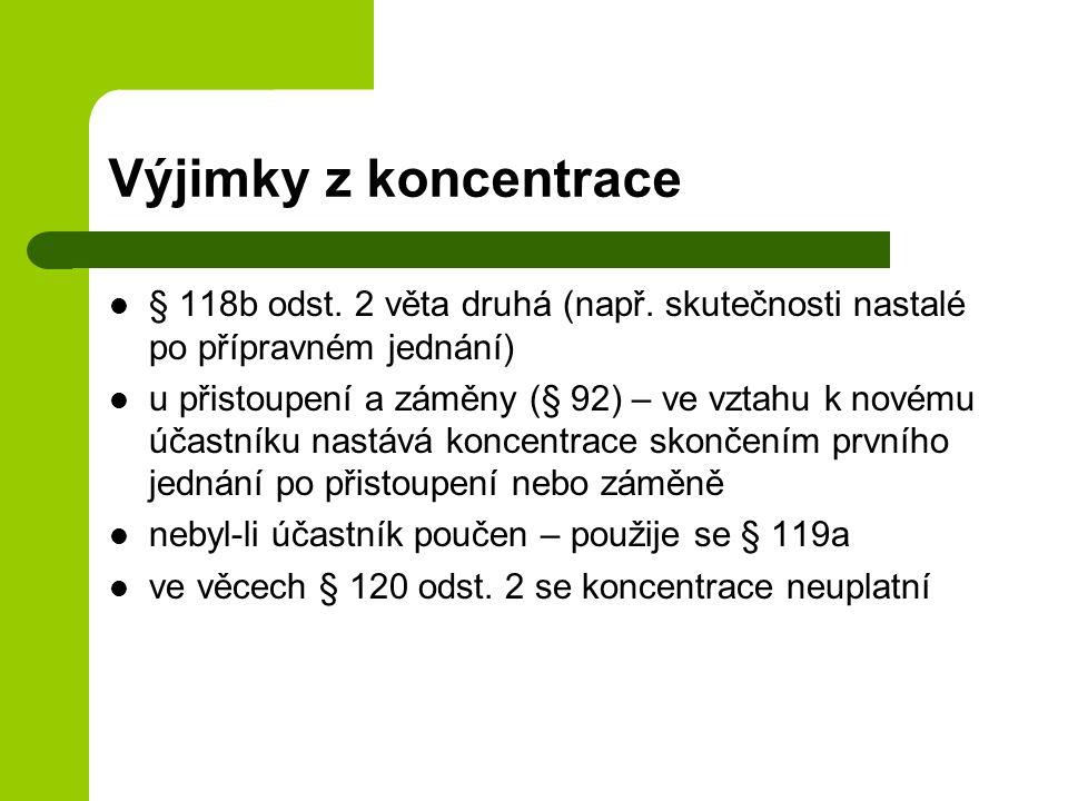 Výjimky z koncentrace § 118b odst. 2 věta druhá (např. skutečnosti nastalé po přípravném jednání)