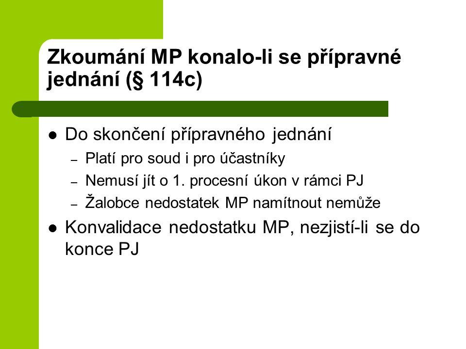 Zkoumání MP konalo-li se přípravné jednání (§ 114c)