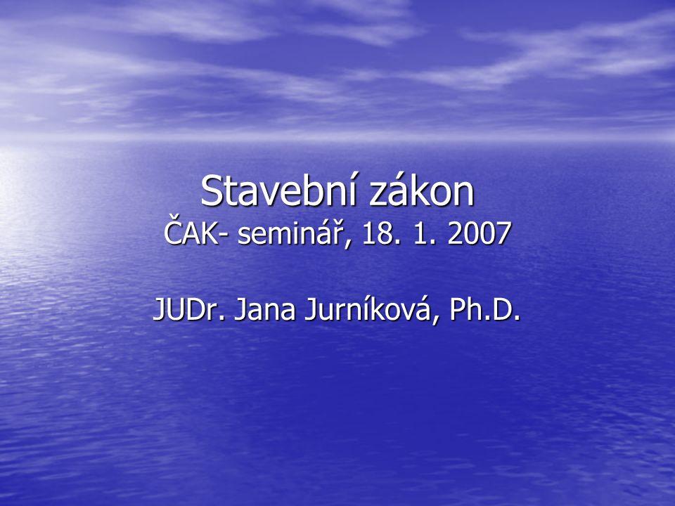 Stavební zákon ČAK- seminář, 18. 1. 2007