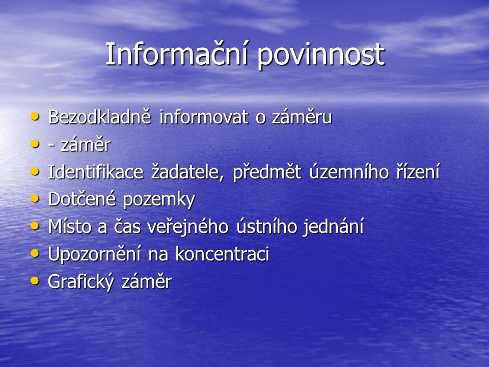 Informační povinnost Bezodkladně informovat o záměru - záměr