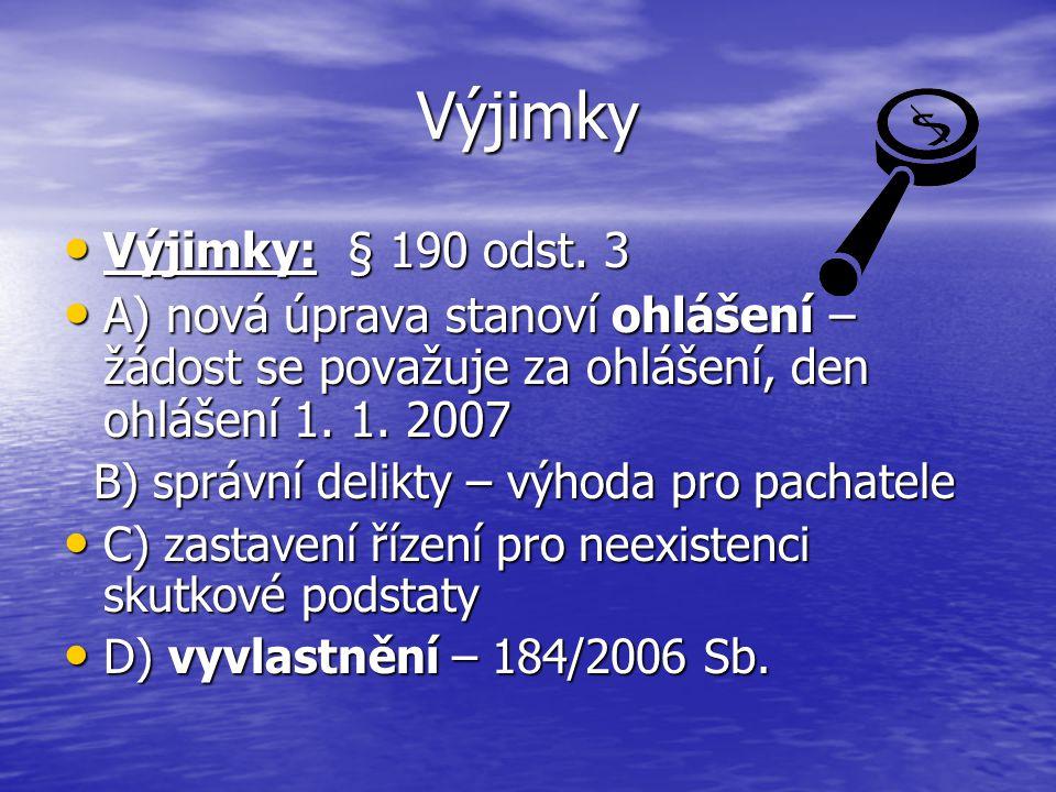 Výjimky Výjimky: § 190 odst. 3