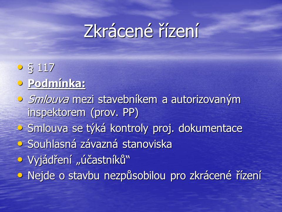 Zkrácené řízení § 117 Podmínka: