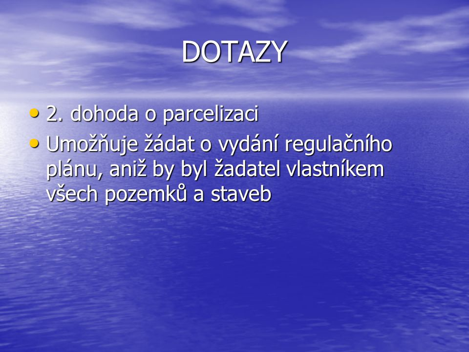 DOTAZY 2. dohoda o parcelizaci