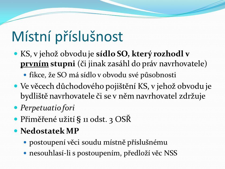 Místní příslušnost KS, v jehož obvodu je sídlo SO, který rozhodl v prvním stupni (či jinak zasáhl do práv navrhovatele)