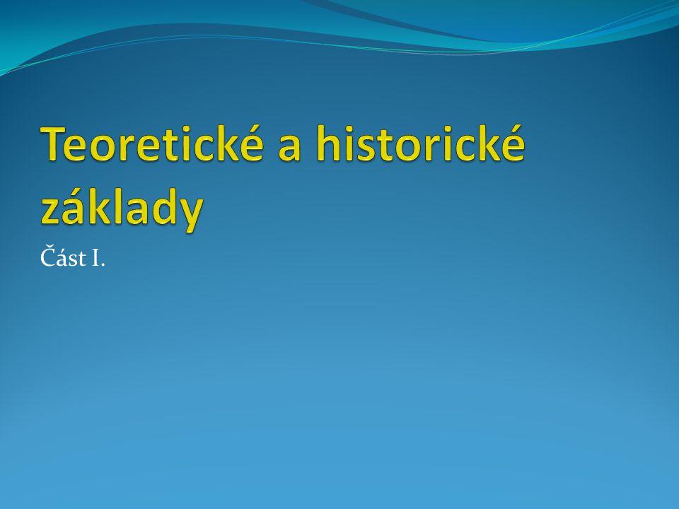 Teoretické a historické základy