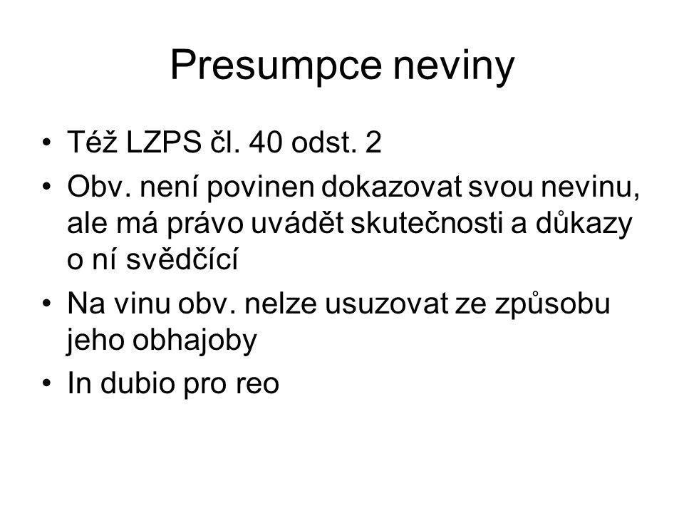 Presumpce neviny Též LZPS čl. 40 odst. 2