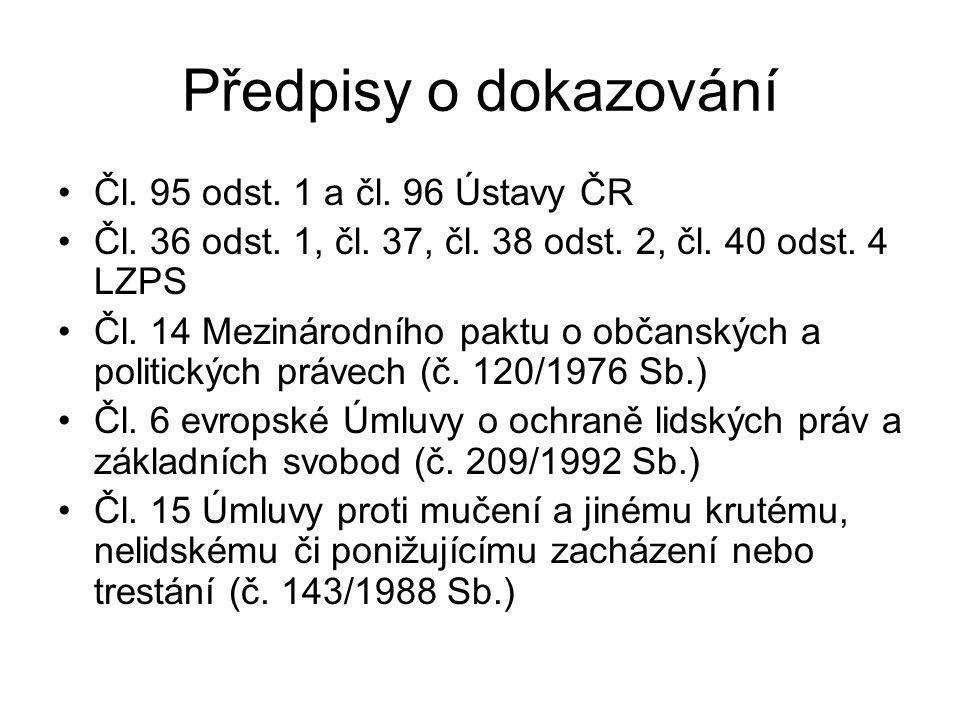 Předpisy o dokazování Čl. 95 odst. 1 a čl. 96 Ústavy ČR