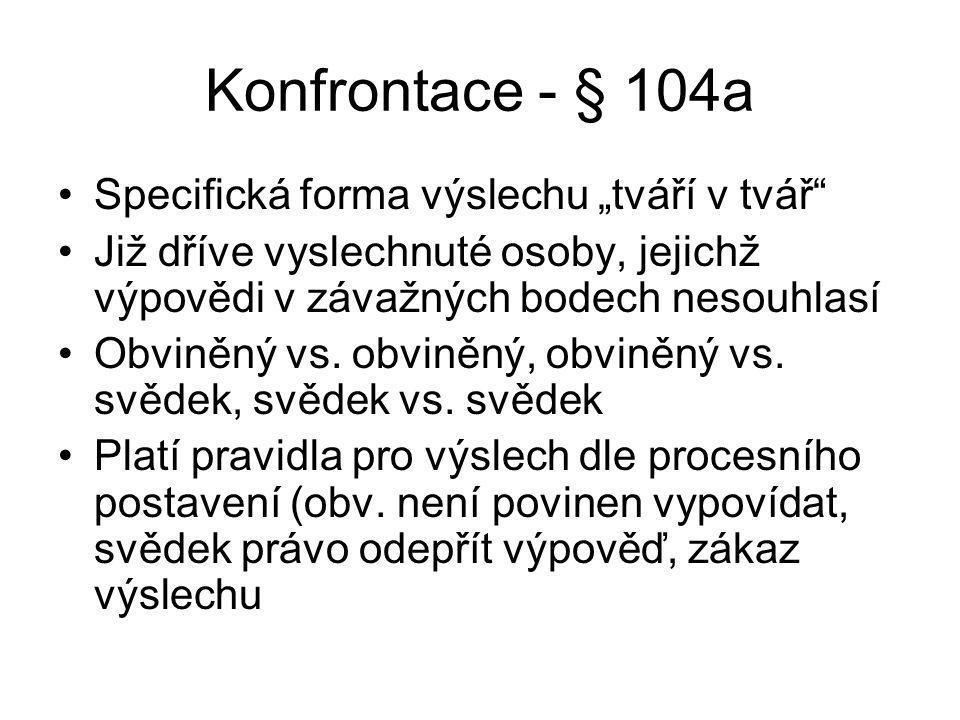 """Konfrontace - § 104a Specifická forma výslechu """"tváří v tvář"""