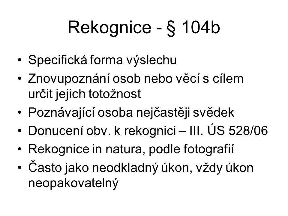 Rekognice - § 104b Specifická forma výslechu