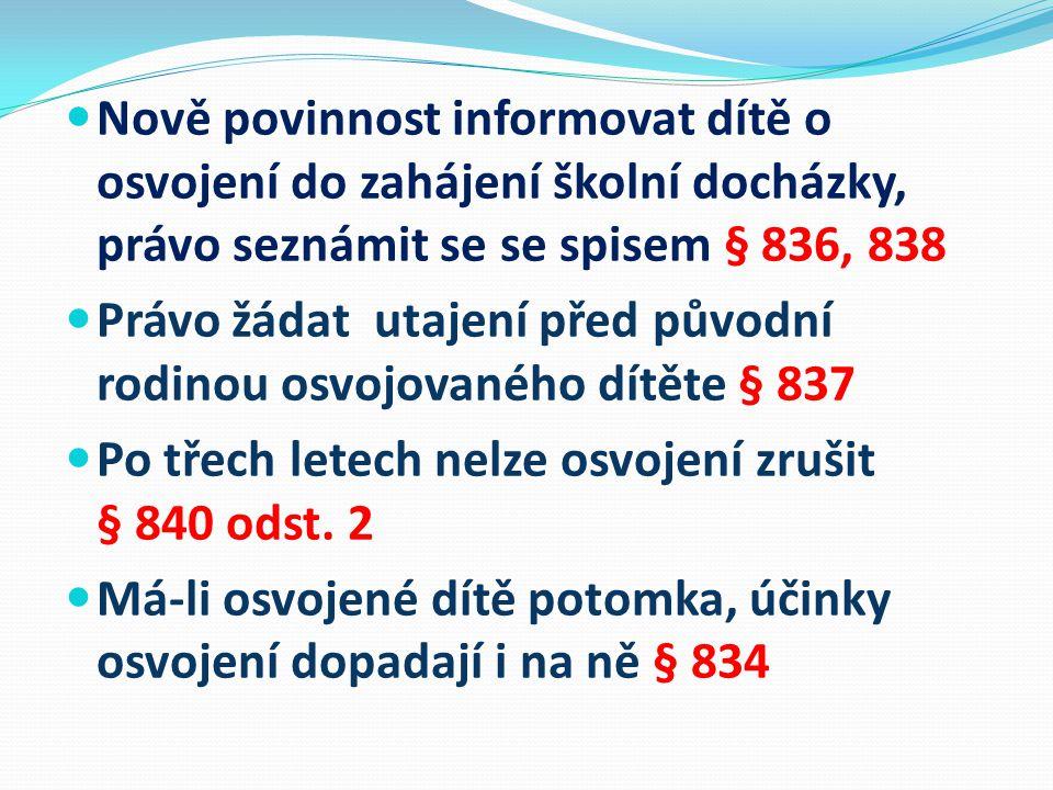 Nově povinnost informovat dítě o osvojení do zahájení školní docházky, právo seznámit se se spisem § 836, 838