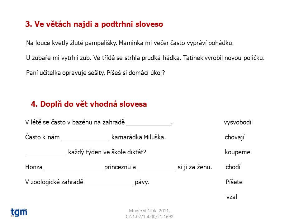 3. Ve větách najdi a podtrhni sloveso