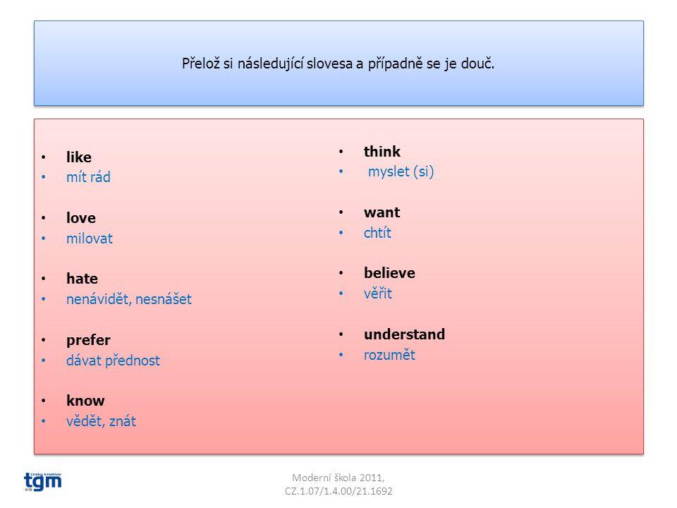 Přelož si následující slovesa a případně se je douč.