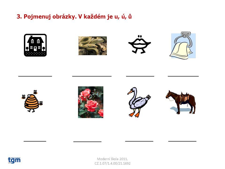 3. Pojmenuj obrázky. V každém je u, ú, ů