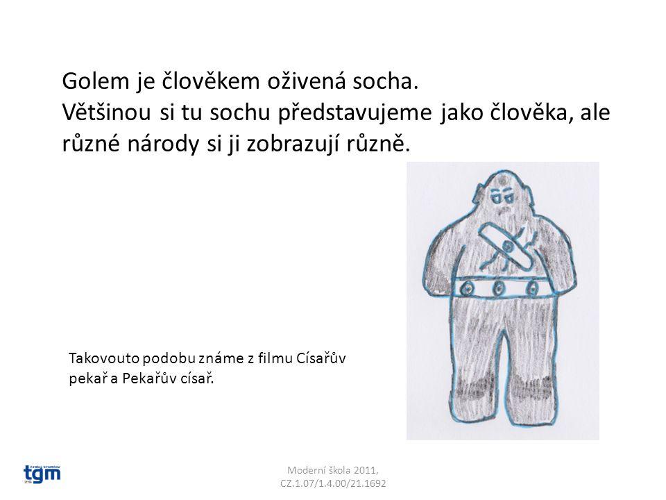 Golem je člověkem oživená socha.