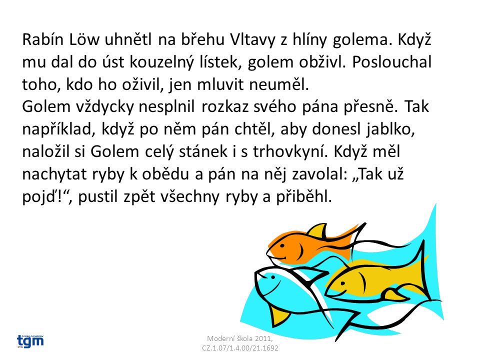 Rabín Löw uhnětl na břehu Vltavy z hlíny golema