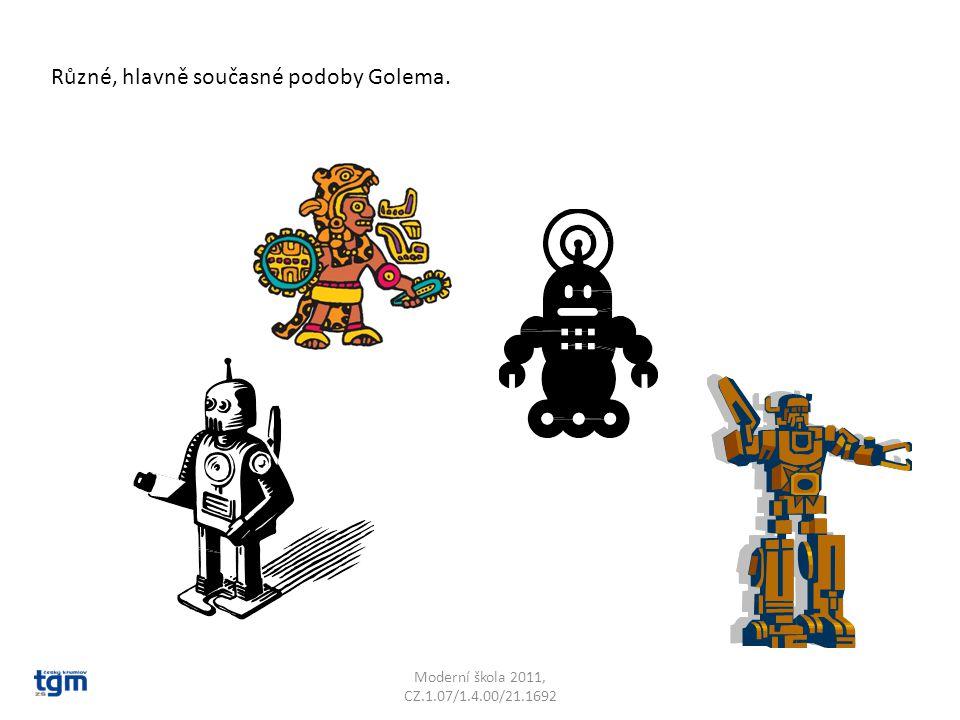 Různé, hlavně současné podoby Golema.