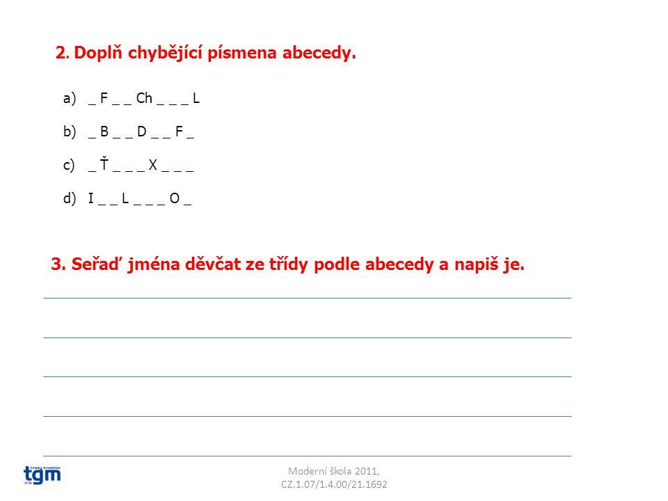2. Doplň chybějící písmena abecedy.