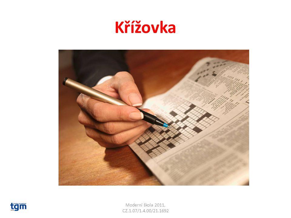 Křížovka Moderní škola 2011, CZ.1.07/1.4.00/21.1692 Poznámky:
