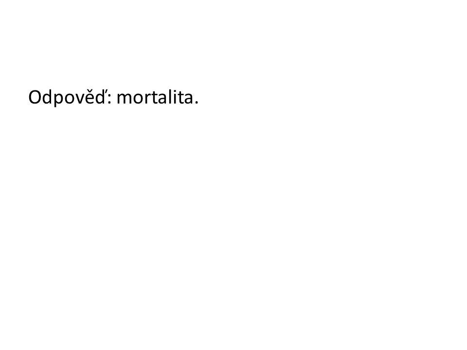 Odpověď: mortalita.