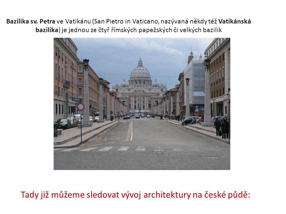 Tady již můžeme sledovat vývoj architektury na české půdě: