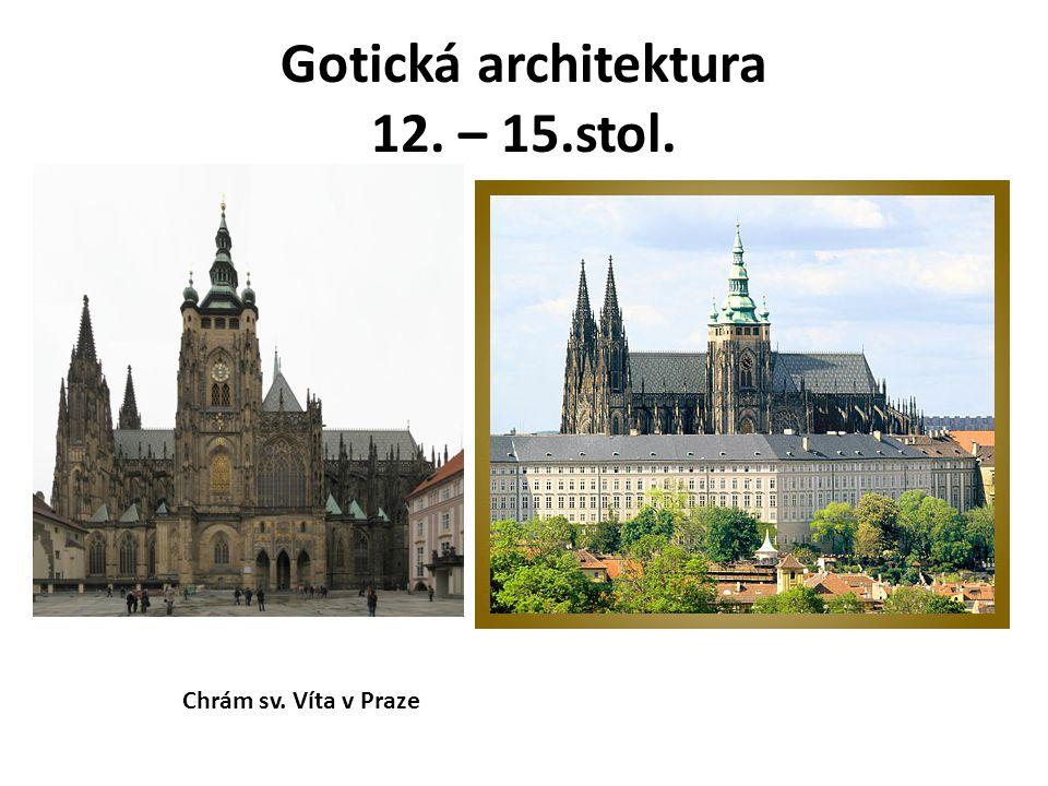 Gotická architektura 12. – 15.stol.