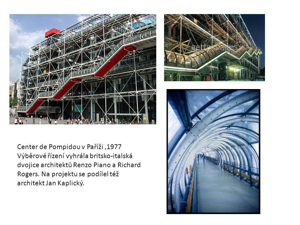 Center de Pompidou v Paříži ,1977 Výběrové řízení vyhrála britsko-italská dvojice architektů Renzo Piano a Richard Rogers.