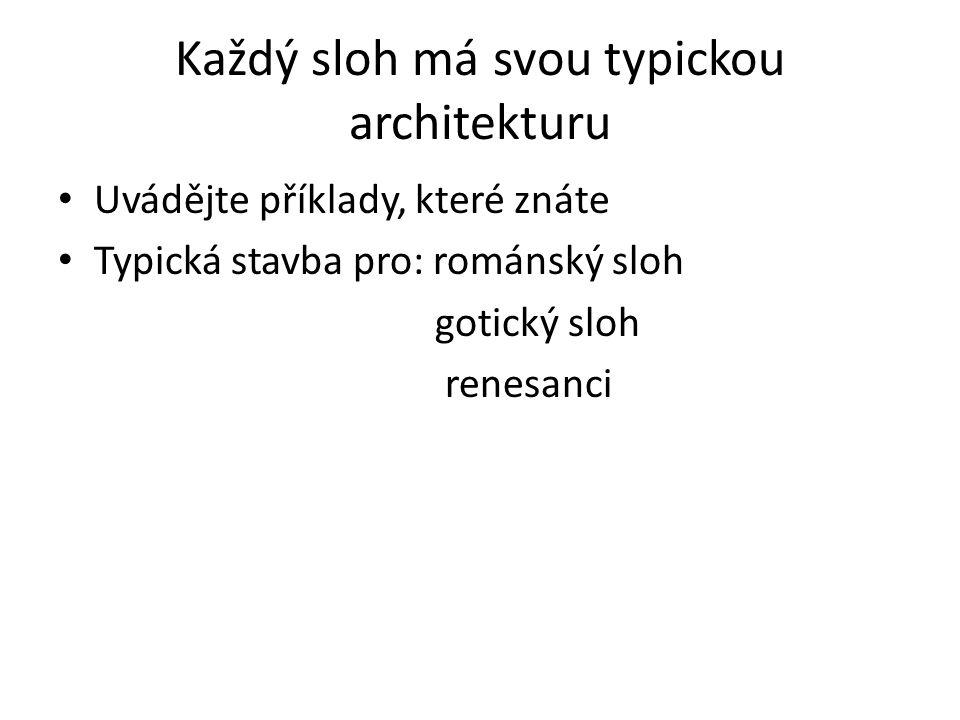 Každý sloh má svou typickou architekturu