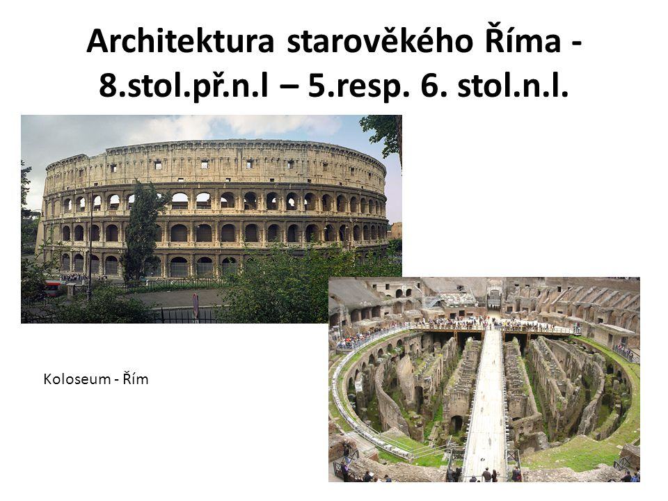 Architektura starověkého Říma - 8.stol.př.n.l – 5.resp. 6. stol.n.l.
