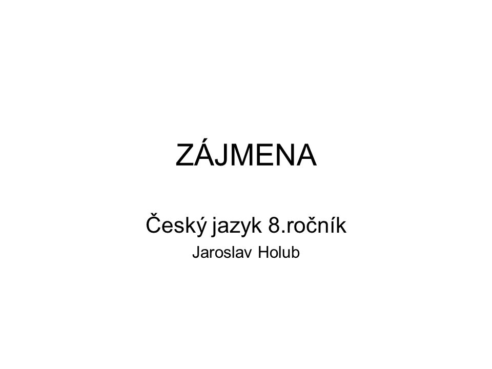 Český jazyk 8.ročník Jaroslav Holub