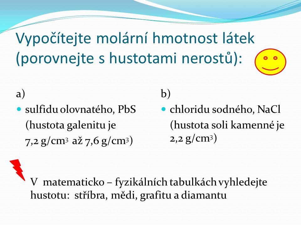 Vypočítejte molární hmotnost látek (porovnejte s hustotami nerostů):