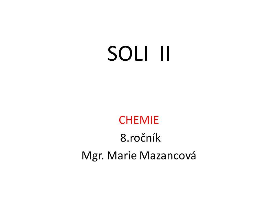 SOLI II CHEMIE 8.ročník Mgr. Marie Mazancová