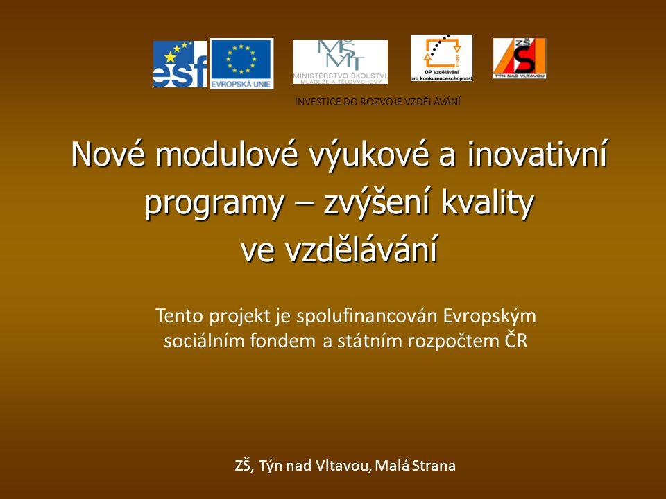 Nové modulové výukové a inovativní programy – zvýšení kvality