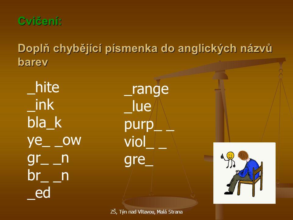 Cvičení: Doplň chybějící písmenka do anglických názvů barev