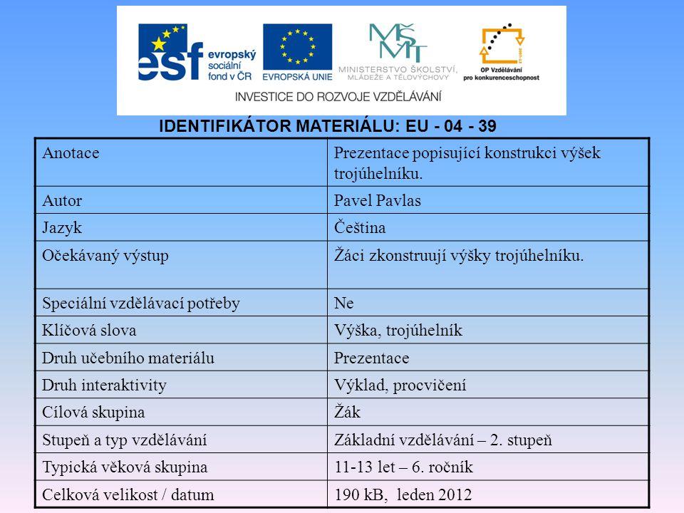 IDENTIFIKÁTOR MATERIÁLU: EU - 04 - 39