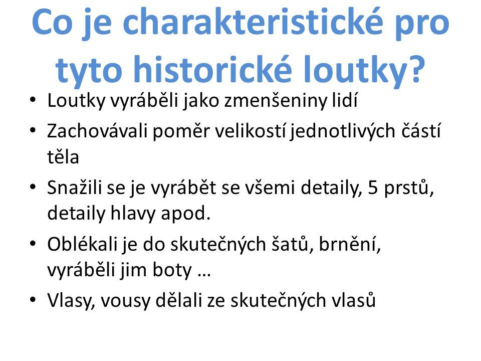 Co je charakteristické pro tyto historické loutky