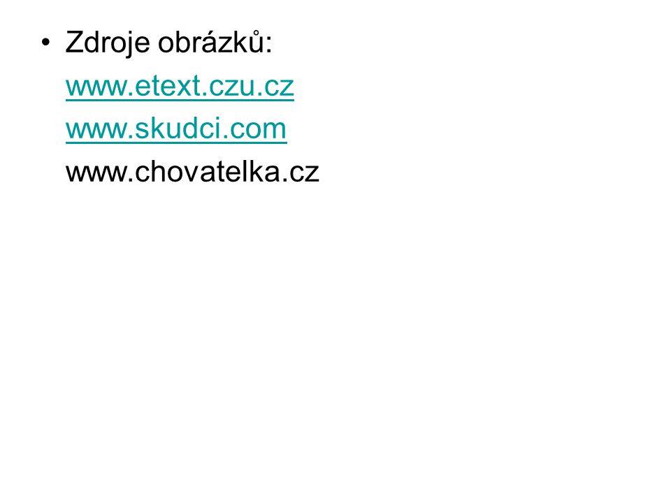 Zdroje obrázků: www.etext.czu.cz www.skudci.com www.chovatelka.cz