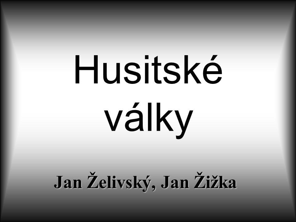 Husitské války Jan Želivský, Jan Žižka