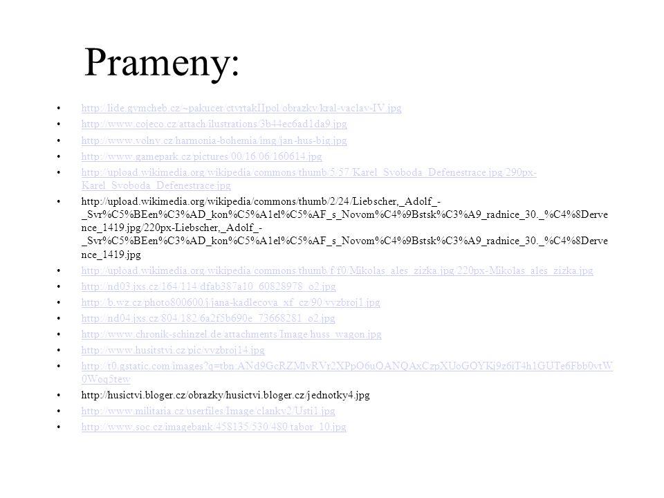 Prameny: http://lide.gymcheb.cz/~pakucer/ctvrtakIIpol/obrazky/kral-vaclav-IV.jpg. http://www.cojeco.cz/attach/ilustrations/3b44ec6ad1da9.jpg.