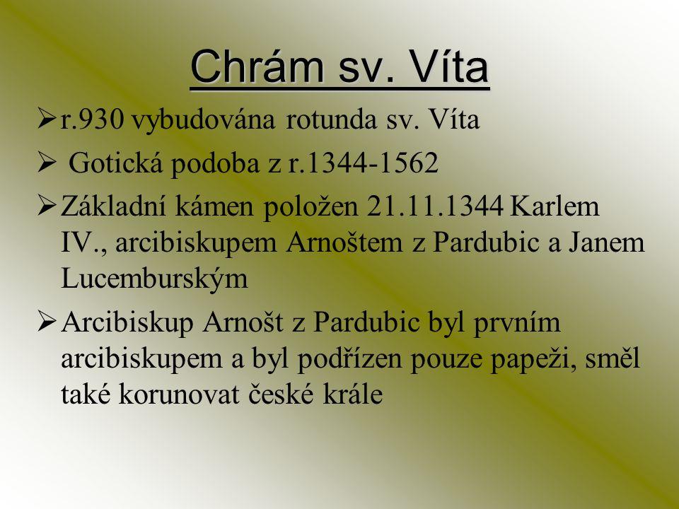 Chrám sv. Víta r.930 vybudována rotunda sv. Víta